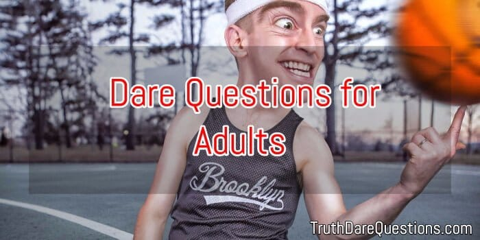 List of dare questions for adults