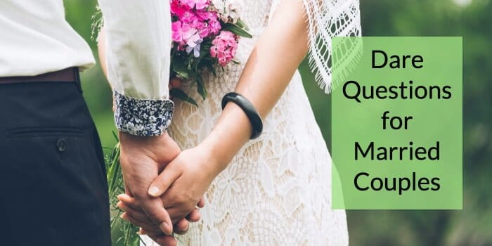 collection of dare questions for married couples