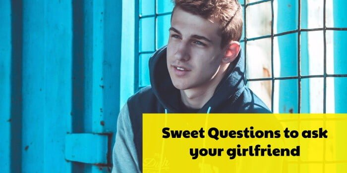 sweet questions to ask your girlfriend
