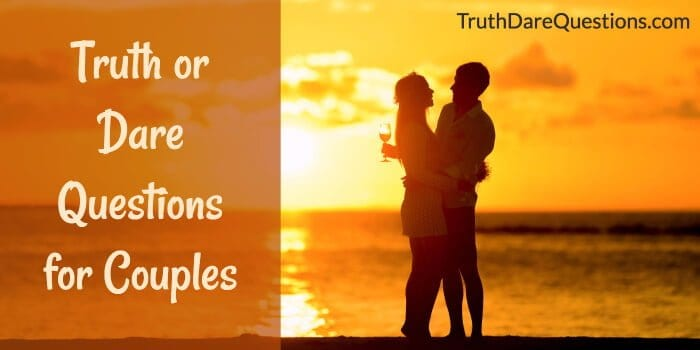 truth or dare questions for couples