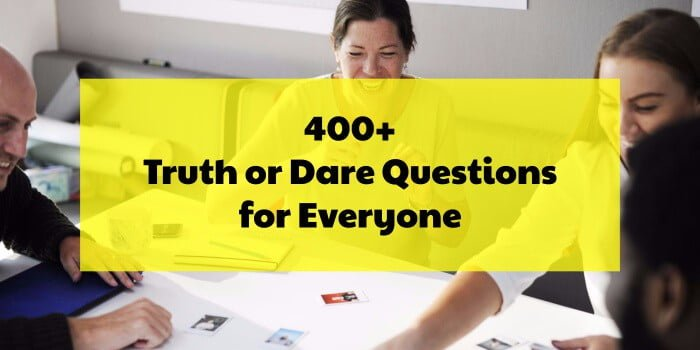 truth or dare questions for everyone