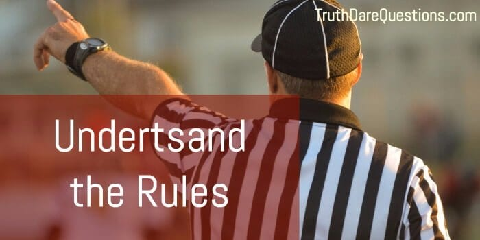 Understand the rules of truth and dare game